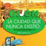 Gijón la ciudad que nunca existió (I)