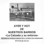 La Calzada y su entorno. Ayer y hoy de nuestros barrios.