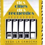 Dos Cines, Dos Recuerdos. Cine Astur, Cine María Consuelo. Vega-La Camocha.