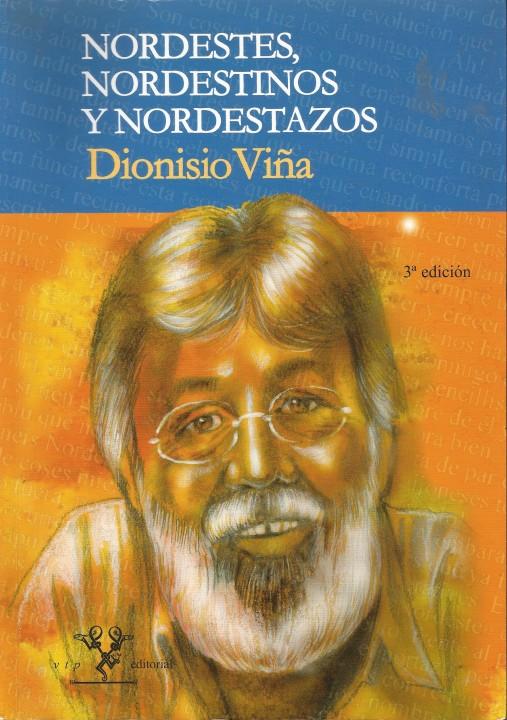 Dioni Viña . Nordestes, Nordestinos y Nordestazos